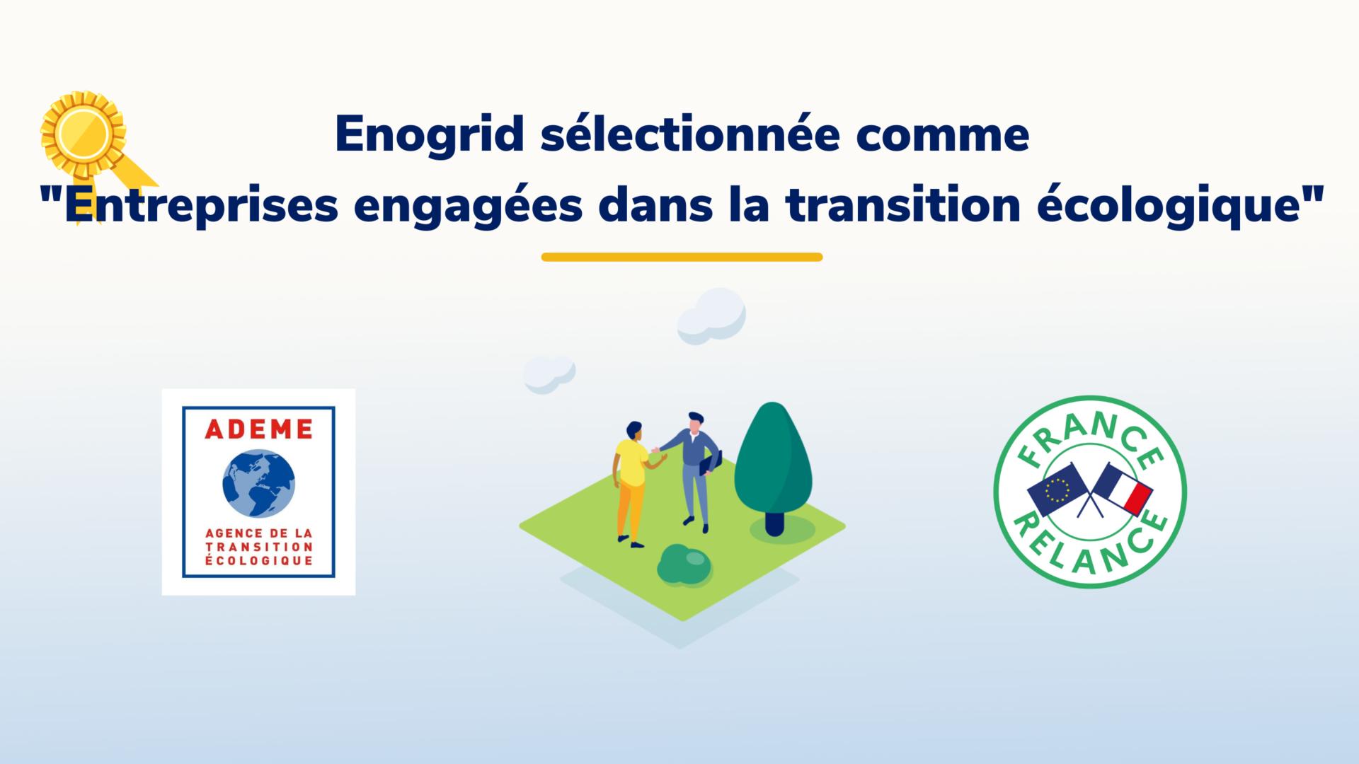 """Enogrid, """"Entreprise engagée dans la transition écologique"""""""